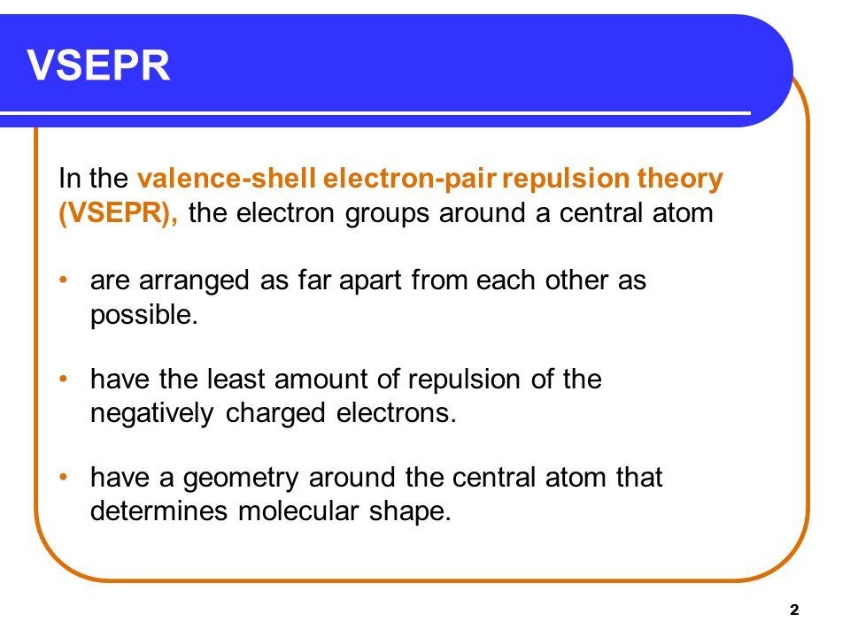 VSEPR In the valence-shell electron-pair repulsion theory