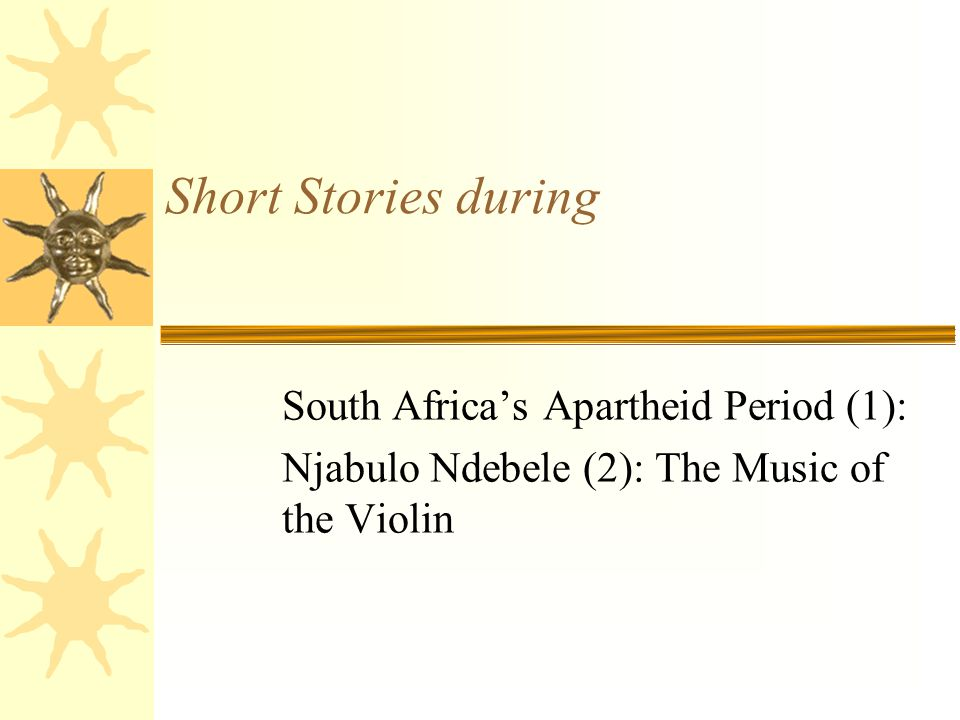 Short Stories during South Africa's Apartheid Period (1):