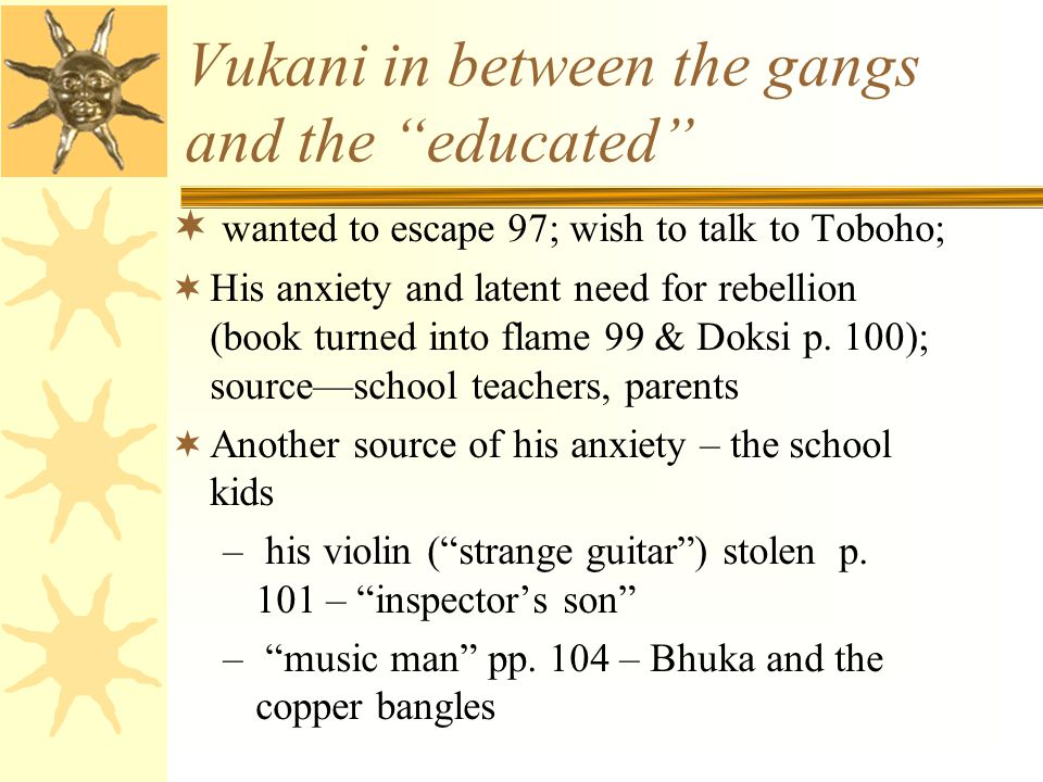 Vukani in between the gangs and the educated