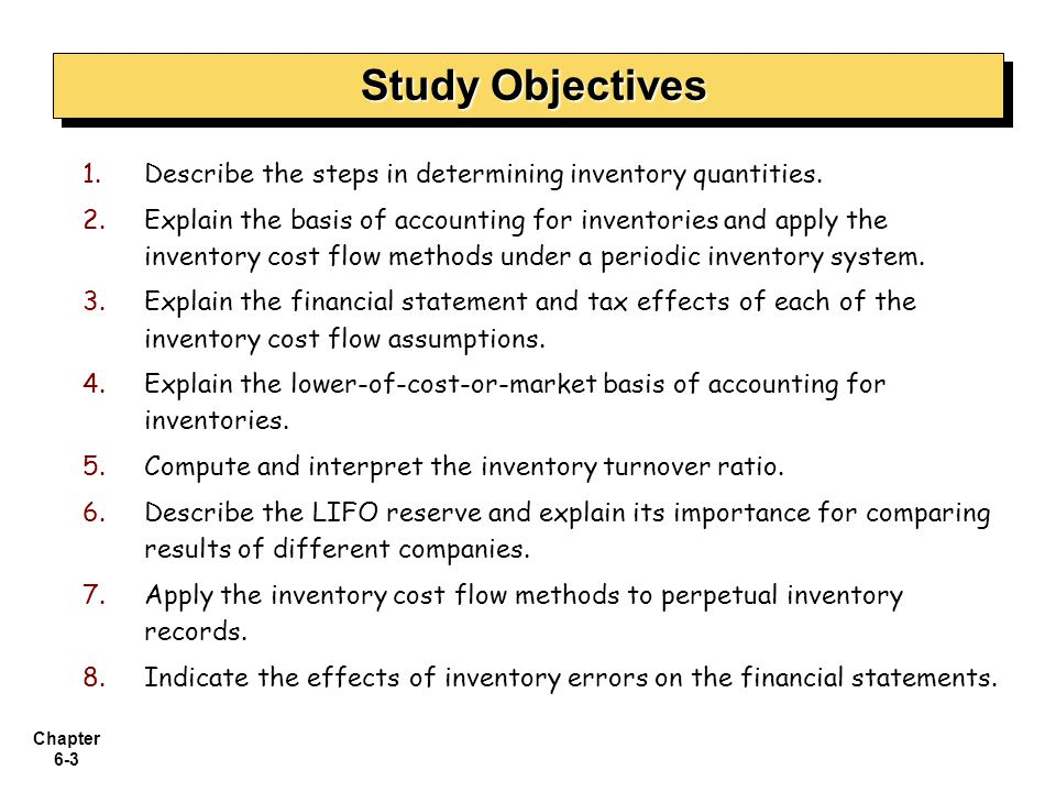 Study Objectives Describe the steps in determining inventory quantities.