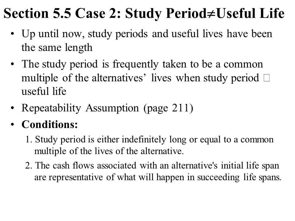 Section 5.5 Case 2: Study PeriodUseful Life