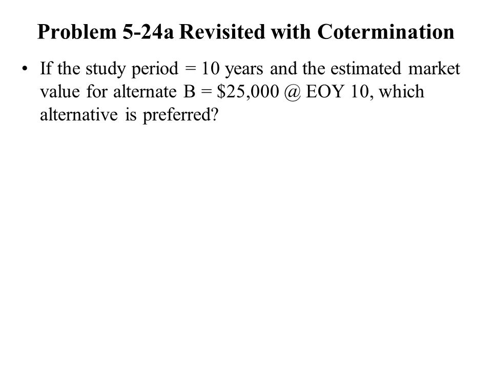 Problem 5-24a Revisited with Cotermination
