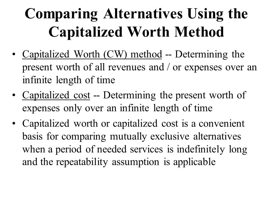 Comparing Alternatives Using the Capitalized Worth Method