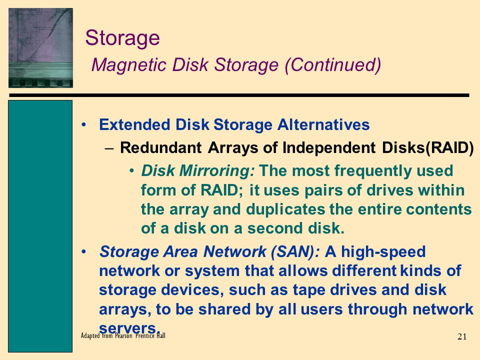 Storage Magnetic Disk Storage (Continued)