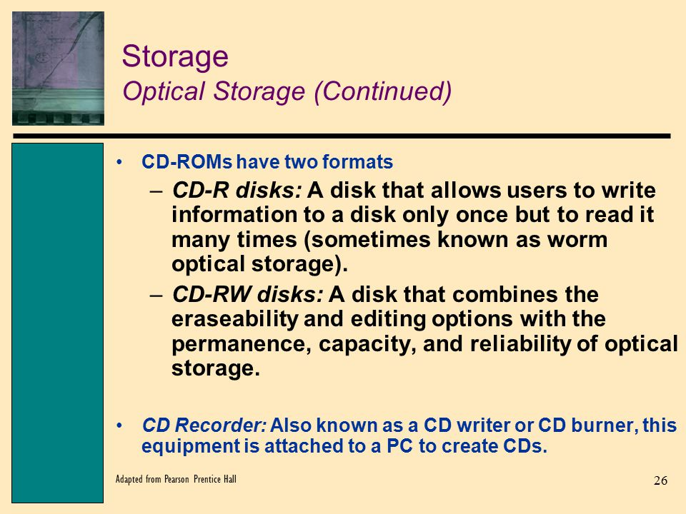 Storage Optical Storage (Continued)