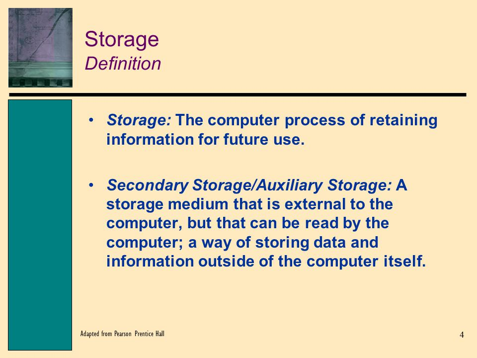 Storage Definition Storage: The computer process of retaining information for future use.