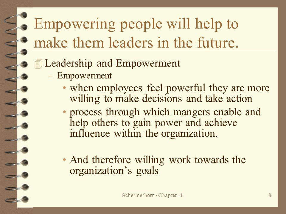 Empowering people will help to make them leaders in the future.