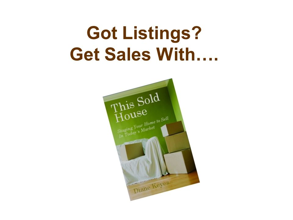 Got Listings Get Sales With….