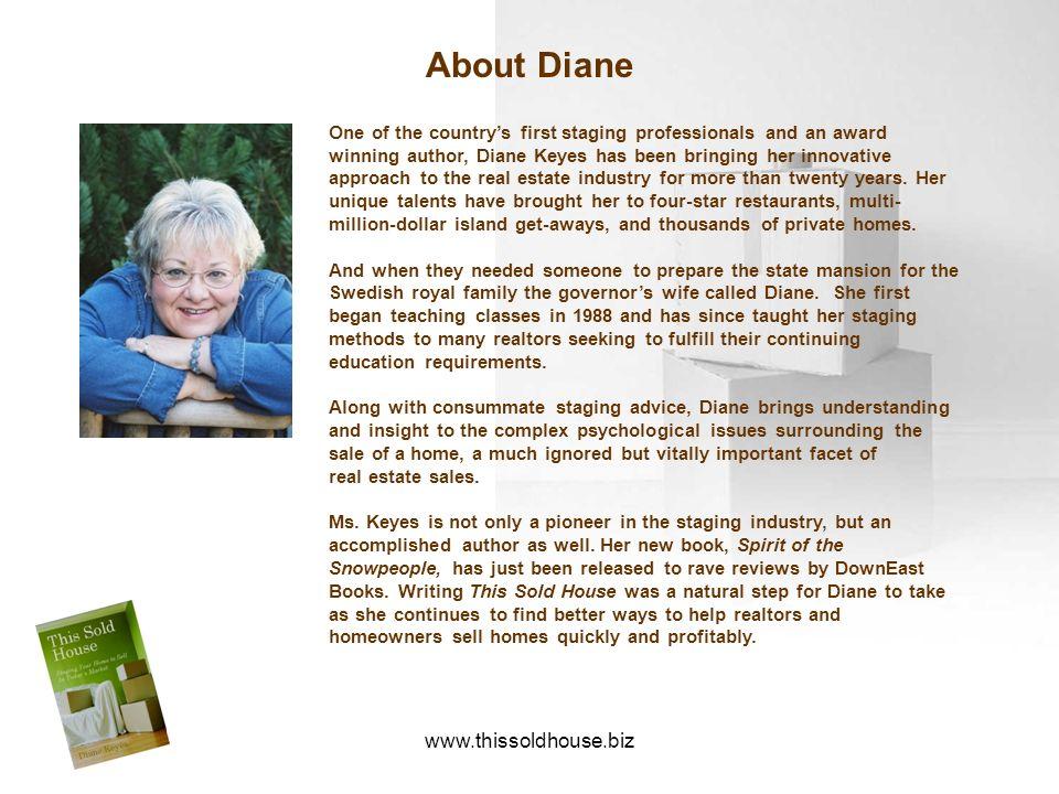 About Diane www.thissoldhouse.biz