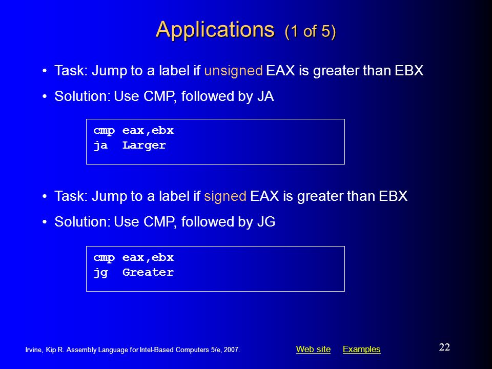 Applications (1 of 5) cmp eax,ebx. ja Larger. Task: Jump to a label if unsigned EAX is greater than EBX.