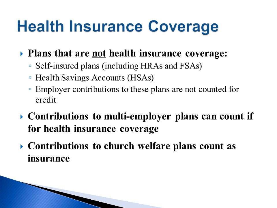 Plans that are not health insurance coverage: