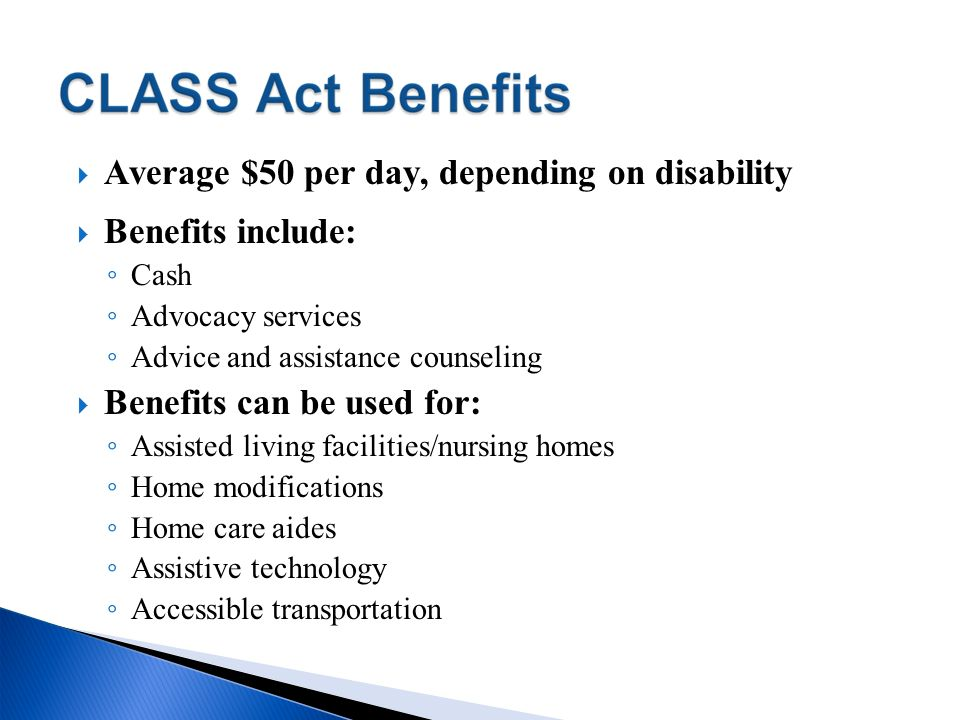 Average $50 per day, depending on disability Benefits include: