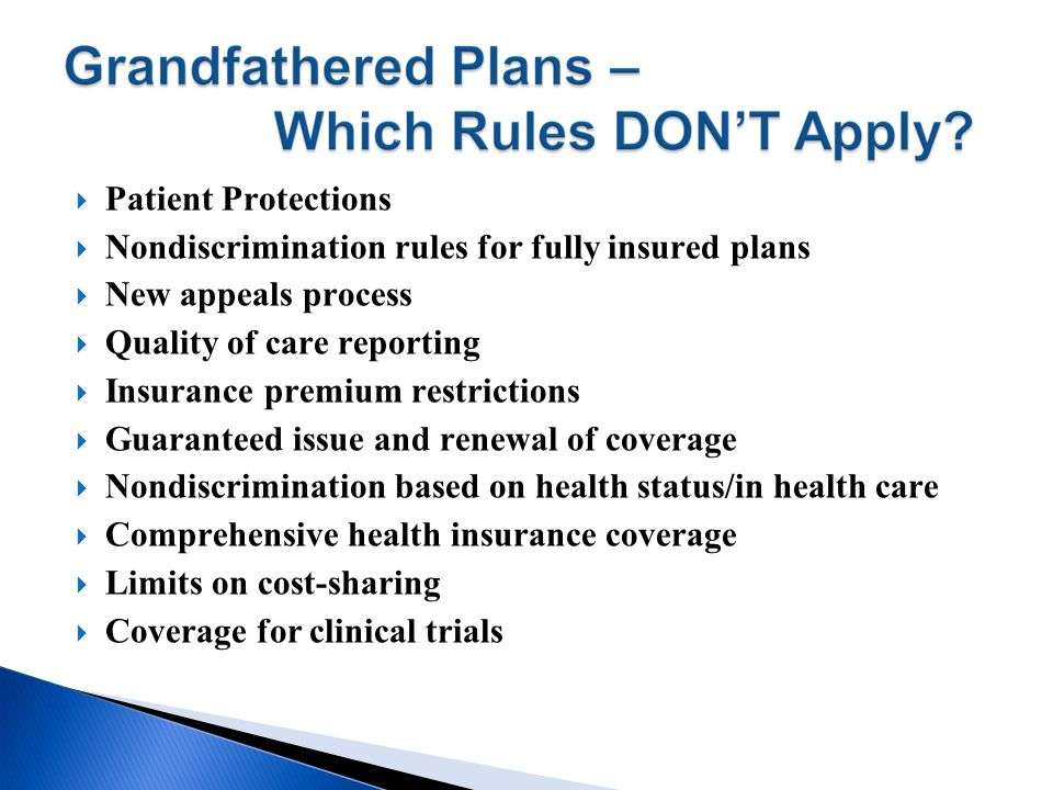 Patient Protections Nondiscrimination rules for fully insured plans. New appeals process. Quality of care reporting.