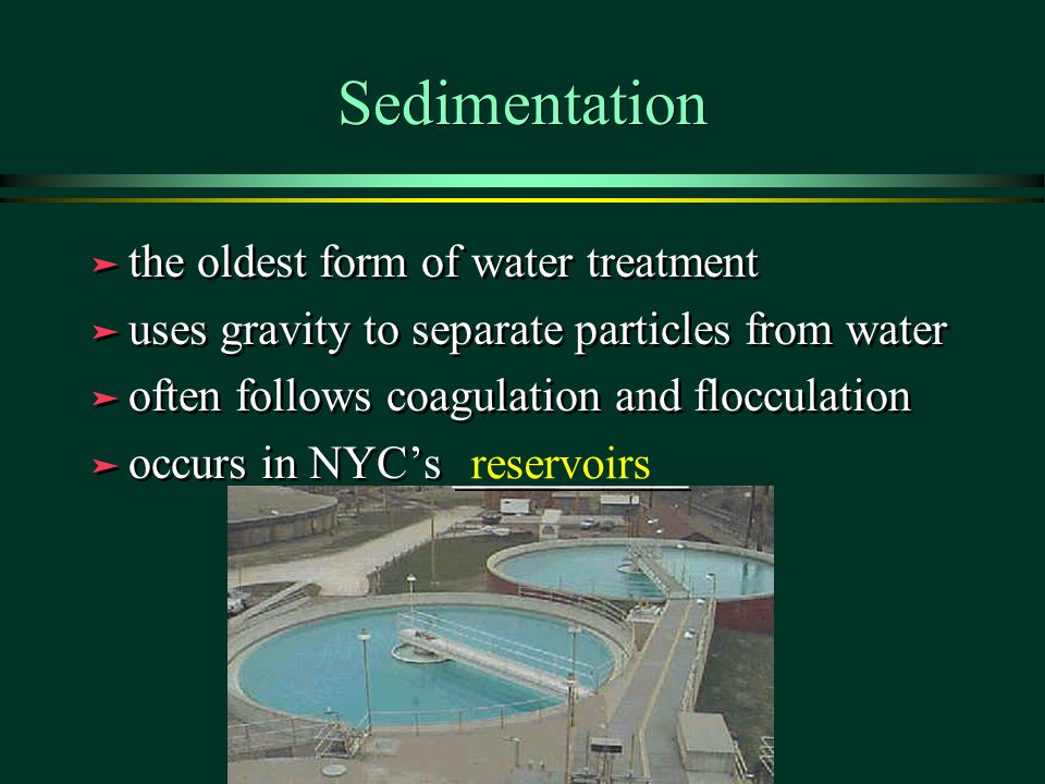 Sedimentation the oldest form of water treatment