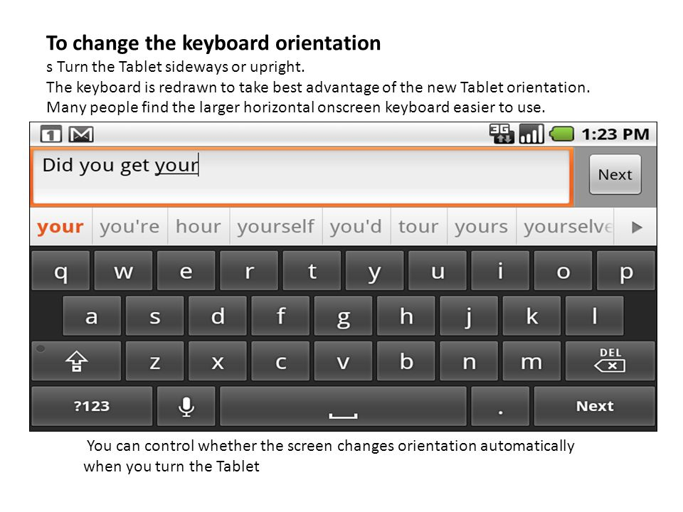 To change the keyboard orientation
