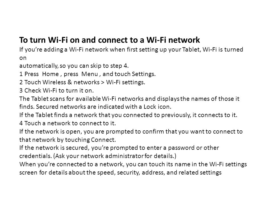 To turn Wi-Fi on and connect to a Wi-Fi network