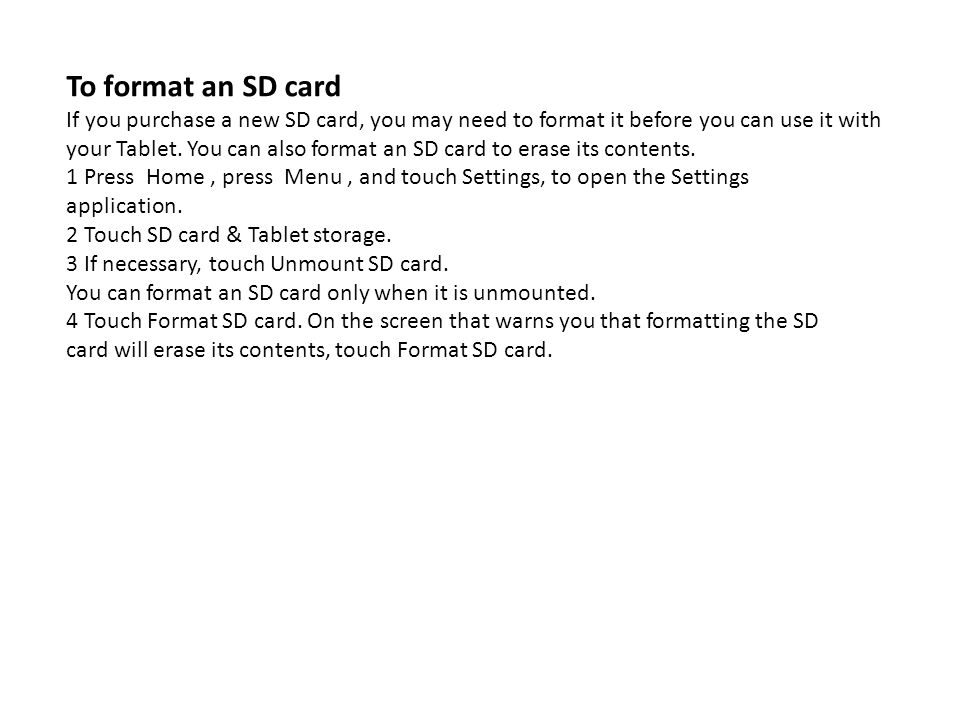 To format an SD cardIf you purchase a new SD card, you may need to format it before you can use it with.