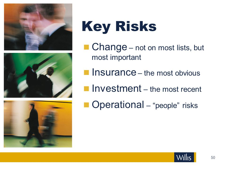 Key Risks Change – not on most lists, but most important