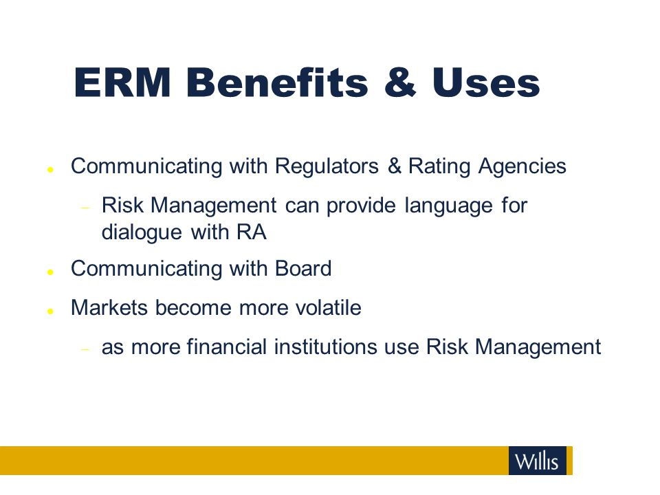 ERM Benefits & Uses Communicating with Regulators & Rating Agencies