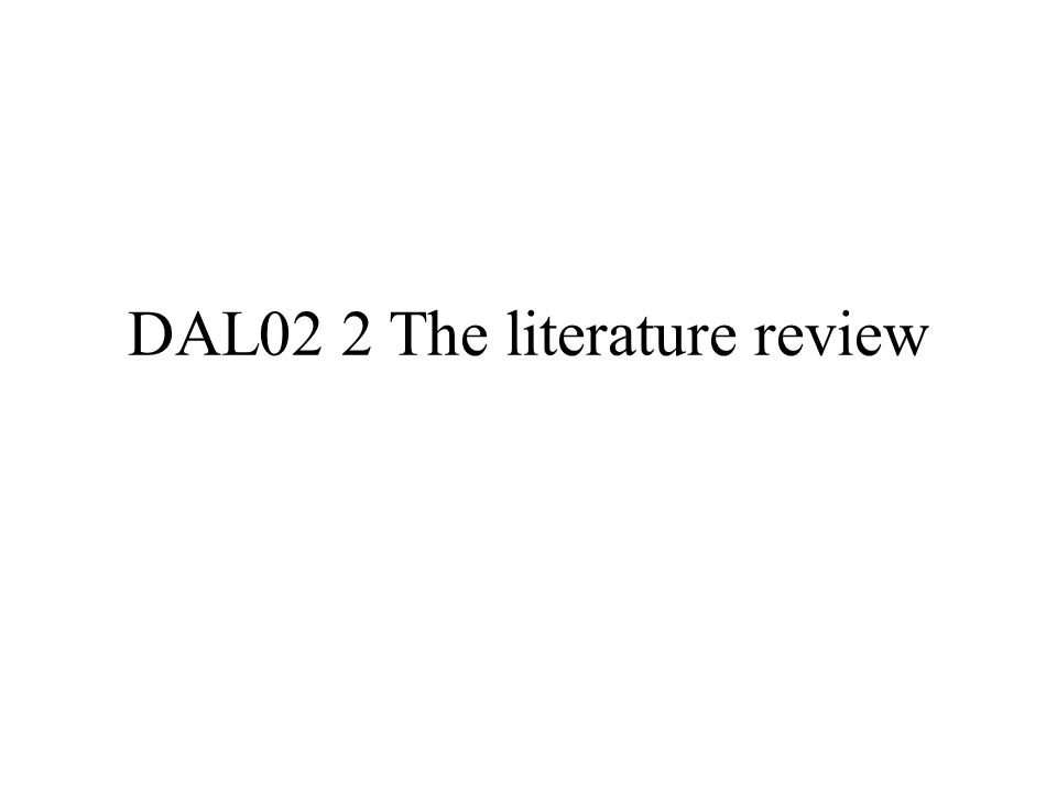 DAL02 2 The literature review
