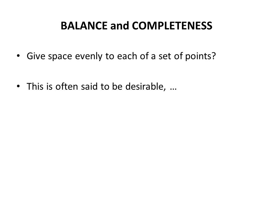 BALANCE and COMPLETENESS