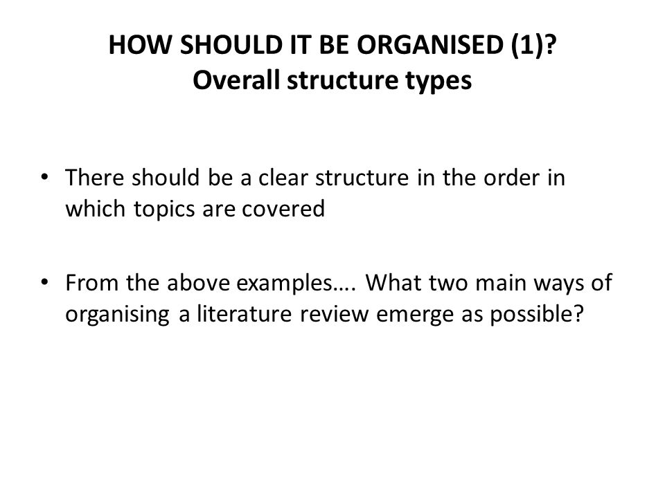 HOW SHOULD IT BE ORGANISED (1) Overall structure types