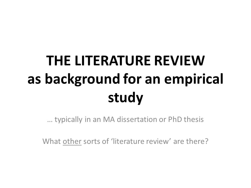 THE LITERATURE REVIEW as background for an empirical study