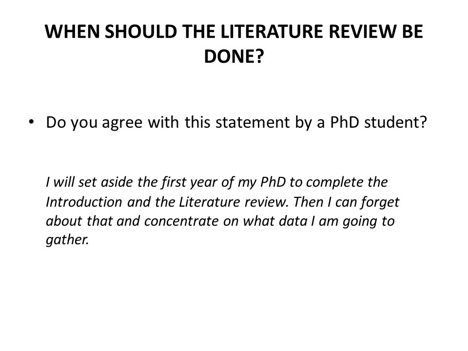 WHEN SHOULD THE LITERATURE REVIEW BE DONE