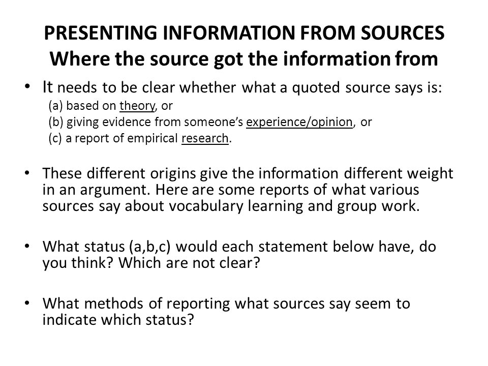 PRESENTING information FROM SOURCES Where the source got the information from