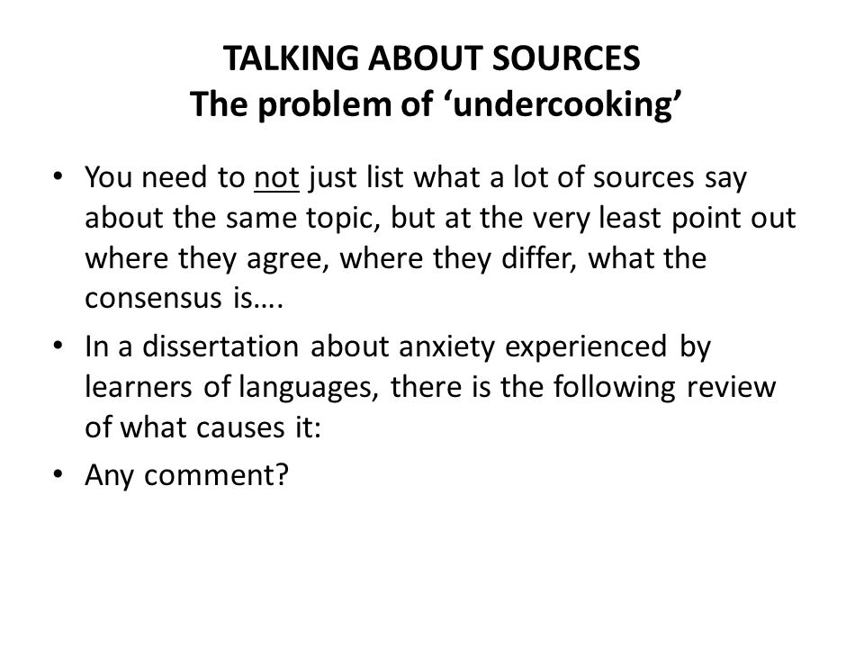 TALKING ABOUT SOURCES The problem of 'undercooking'