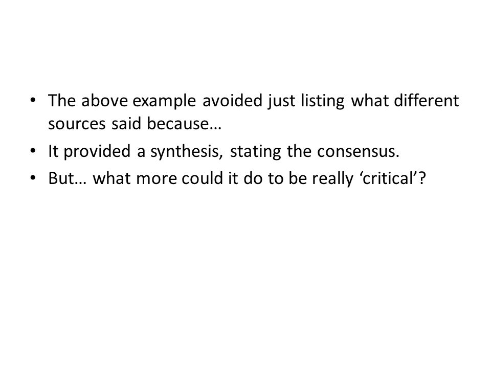 The above example avoided just listing what different sources said because…