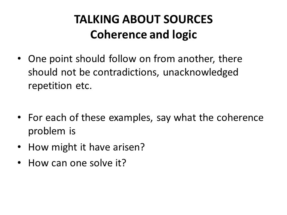 TALKING ABOUT SOURCES Coherence and logic