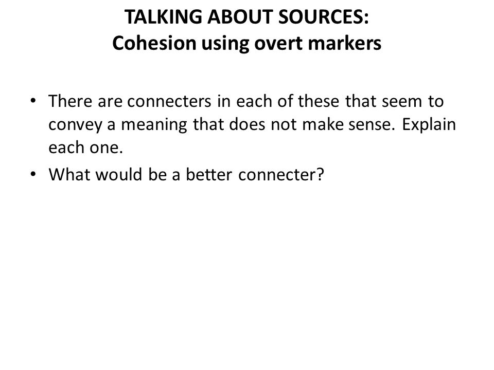 TALKING ABOUT SOURCES: Cohesion using overt markers