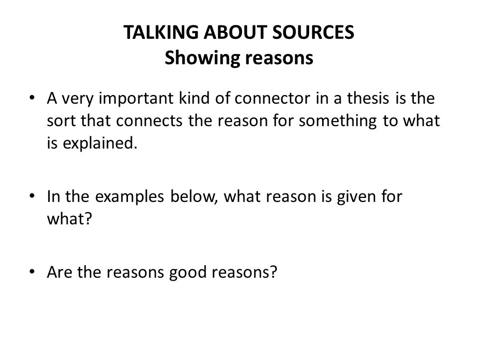 TALKING ABOUT SOURCES Showing reasons