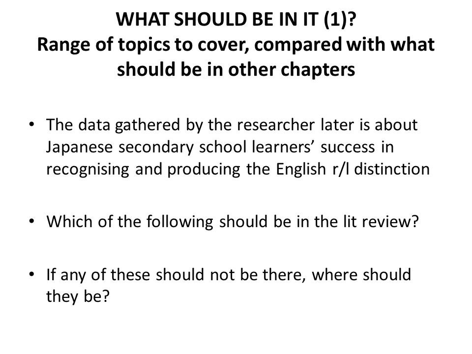 WHAT SHOULD BE IN IT (1) Range of topics to cover, compared with what should be in other chapters