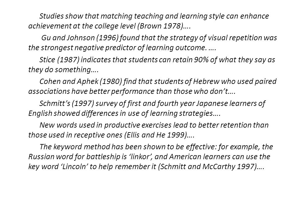 Studies show that matching teaching and learning style can enhance achievement at the college level (Brown 1978)….
