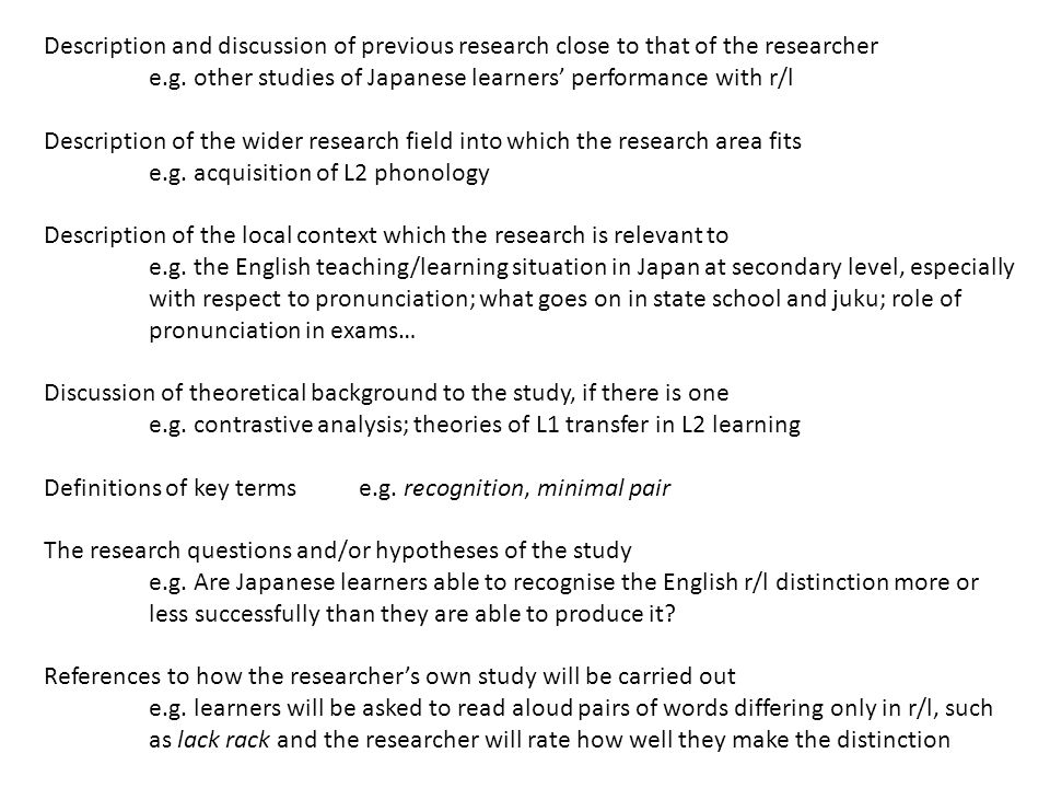 Description and discussion of previous research close to that of the researcher