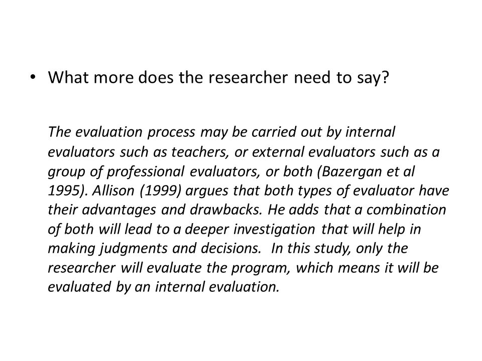 What more does the researcher need to say