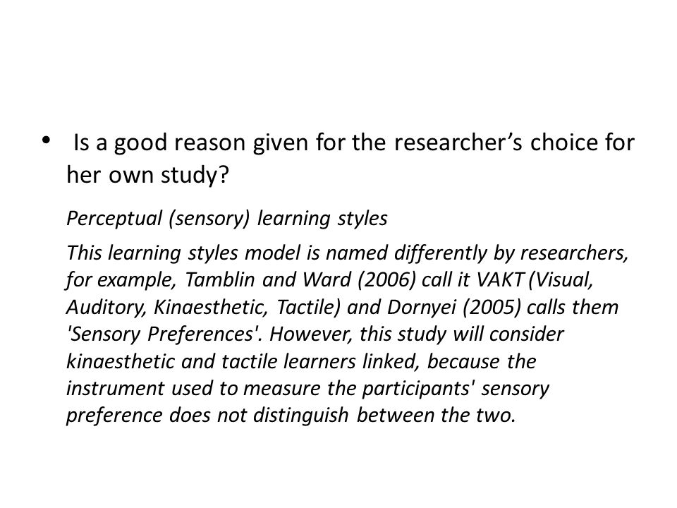 Is a good reason given for the researcher's choice for her own study