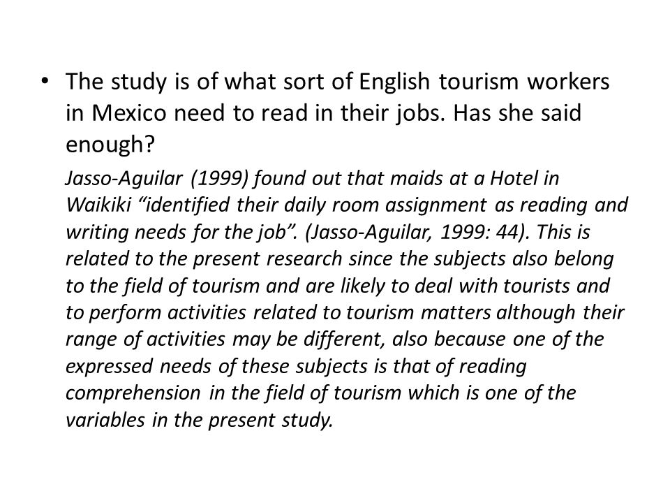 The study is of what sort of English tourism workers in Mexico need to read in their jobs. Has she said enough