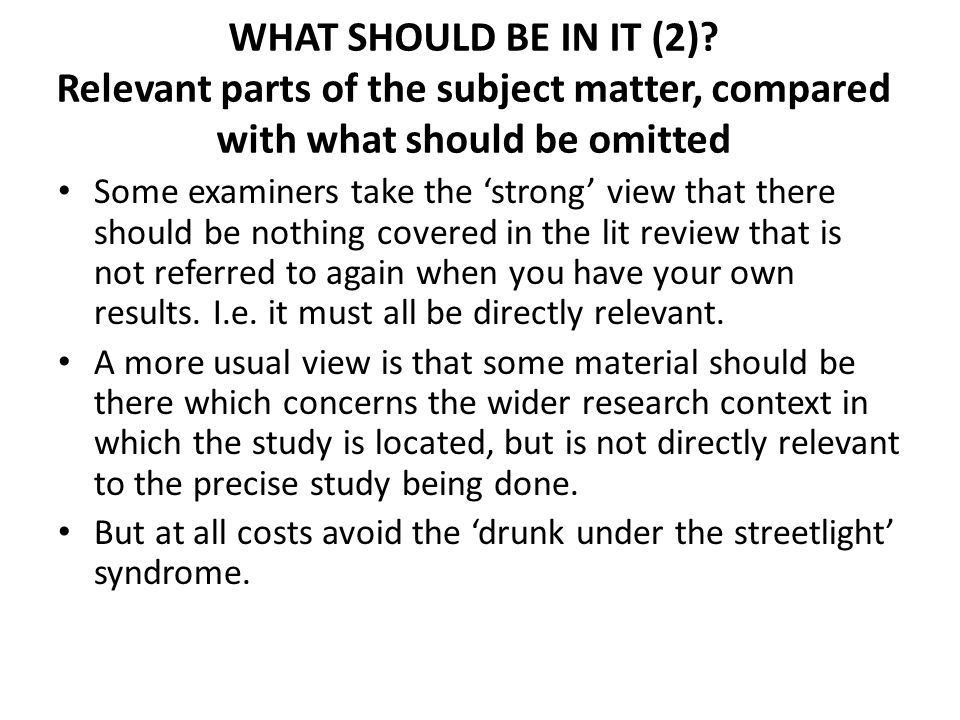 WHAT SHOULD BE IN IT (2) Relevant parts of the subject matter, compared with what should be omitted