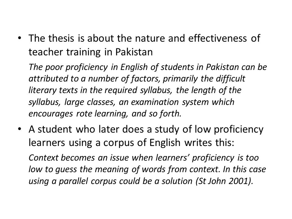 The thesis is about the nature and effectiveness of teacher training in Pakistan