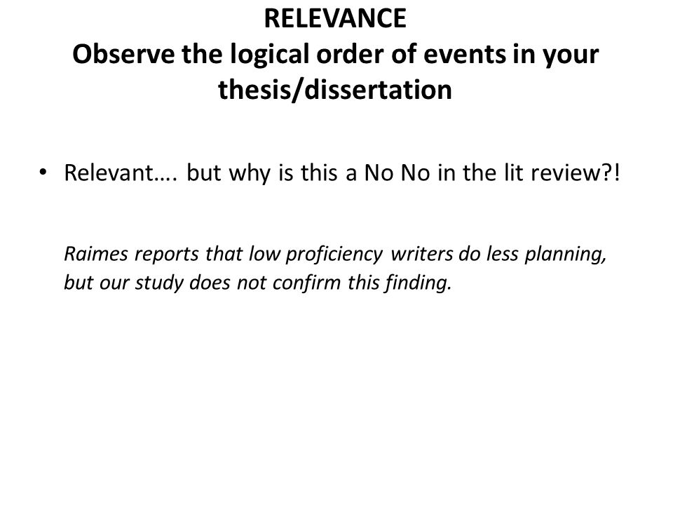 RELEVANCE Observe the logical order of events in your thesis/dissertation