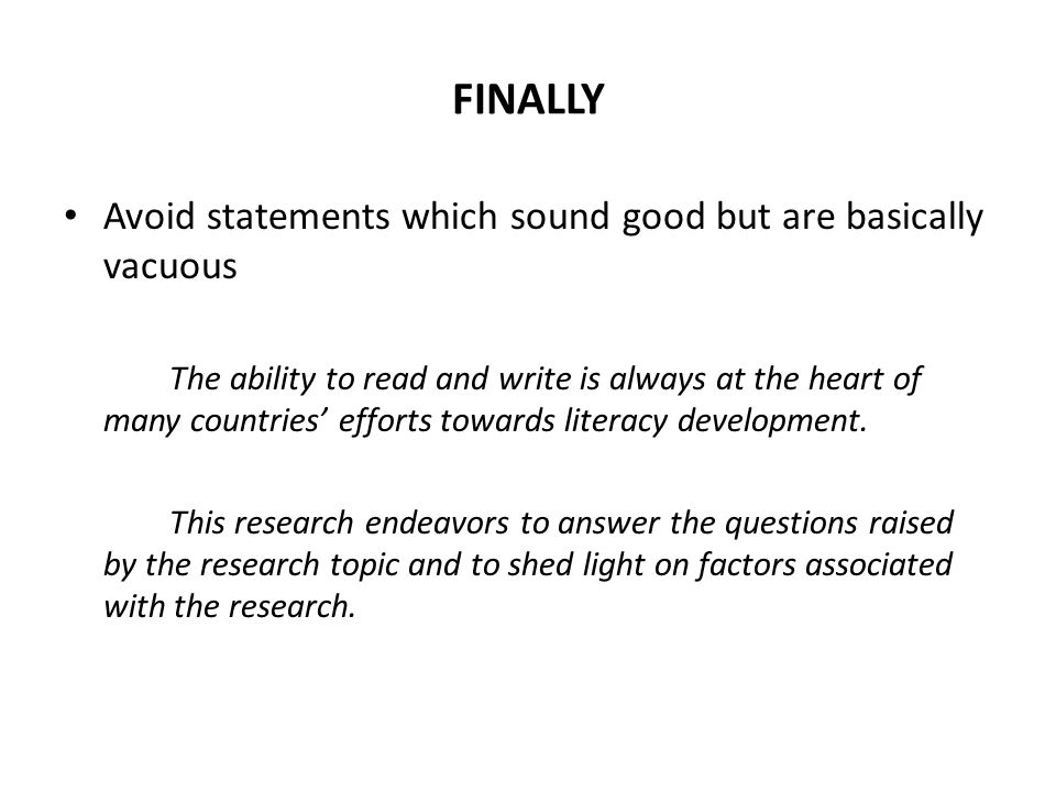 FINALLY Avoid statements which sound good but are basically vacuous