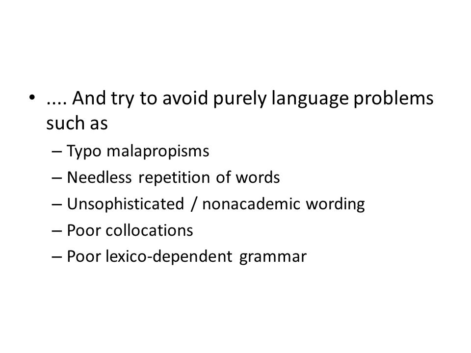 .... And try to avoid purely language problems such as