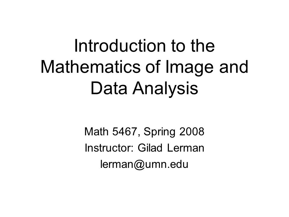 an introduction to the analysis of algebra Introduction into affine algebraic groups, their tangent spaces and mention some   mathematics, eg in geometry and topology, probability, numerical analysis,.