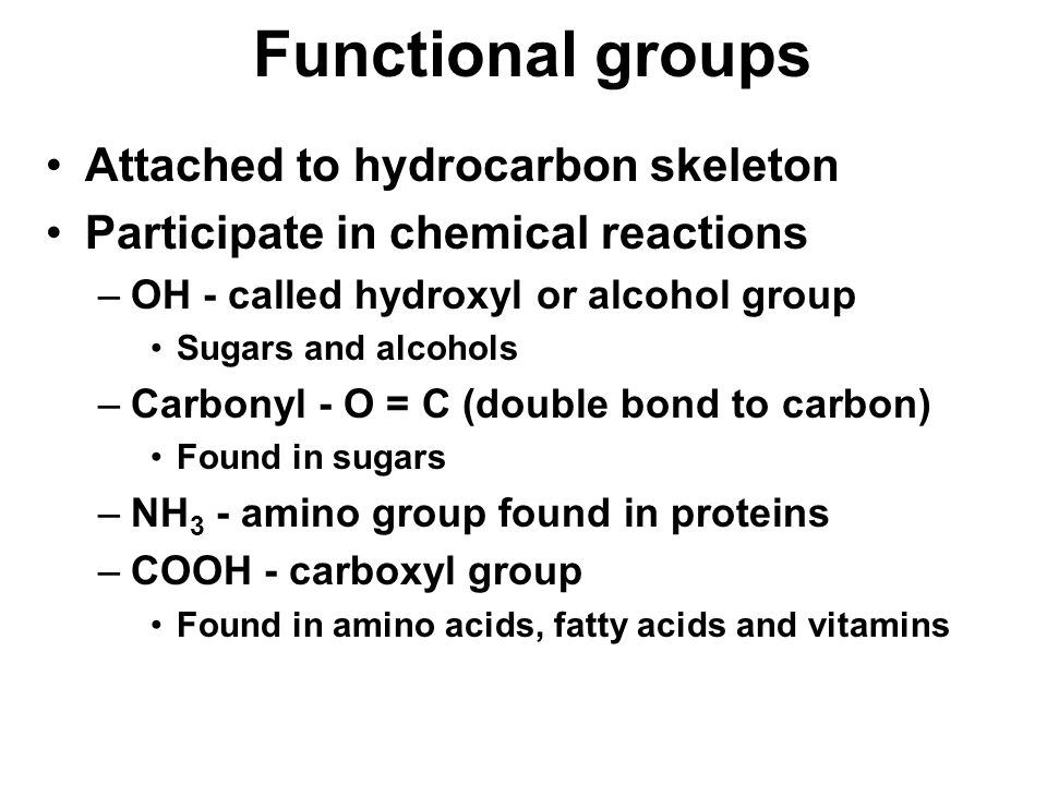 Functional groups Attached to hydrocarbon skeleton