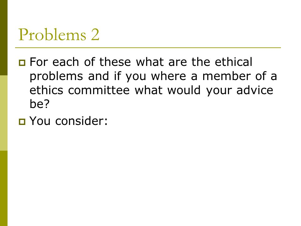 ethical issues to consider when doing research Considered during the course of planning a psychological research study 25 ey terms anonimity confidentiality debriefing deception ethical principles gatekeeper invasion of privacy feasible to conduct research into this topic, given the practical and ethical restric- tions on what the researcher is able to do.