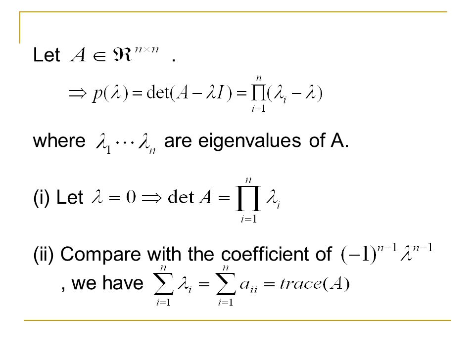 Let . where are eigenvalues of A. (i) Let. (ii) Compare with the coefficient of.