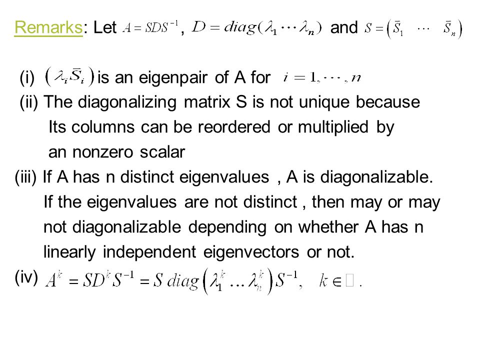 Remarks: Let , and (i) is an eigenpair of A for.